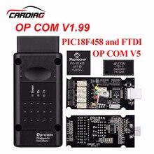 Op com V1.65 V1.78 V1.99 с PIC18F458 FTDI op-com OBD2 Авто диагностический инструмент для Opel OPCOM шина сети локальных контроллеров V1.7 может быть обновления флэш-памяти