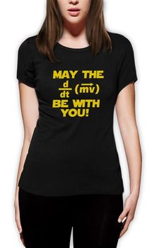 May The Force Be With You Women T Shirt Geek Style Science Funny Sci Fi Freak Printing T Shirts Short Sleeve Round Neck