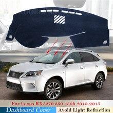 Tampa do painel de Proteção Pad para Lexus RX 2010 ~ 2015 Acessórios Do Carro Painel de Bordo Toldo Tapete RX270 AL10 RX350 RX450h 350