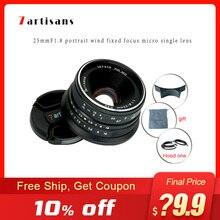 7artisans 25mm F1.8 lente principal de cámara para montura E Canon EOS M Mout Micro 4/3 cámaras sony a6000 A7 A7II A7R canon lente