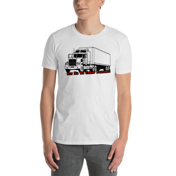 Say No To Cheap Freight Truck Driver Trucking T Shirt White Unisex Size S-3XL
