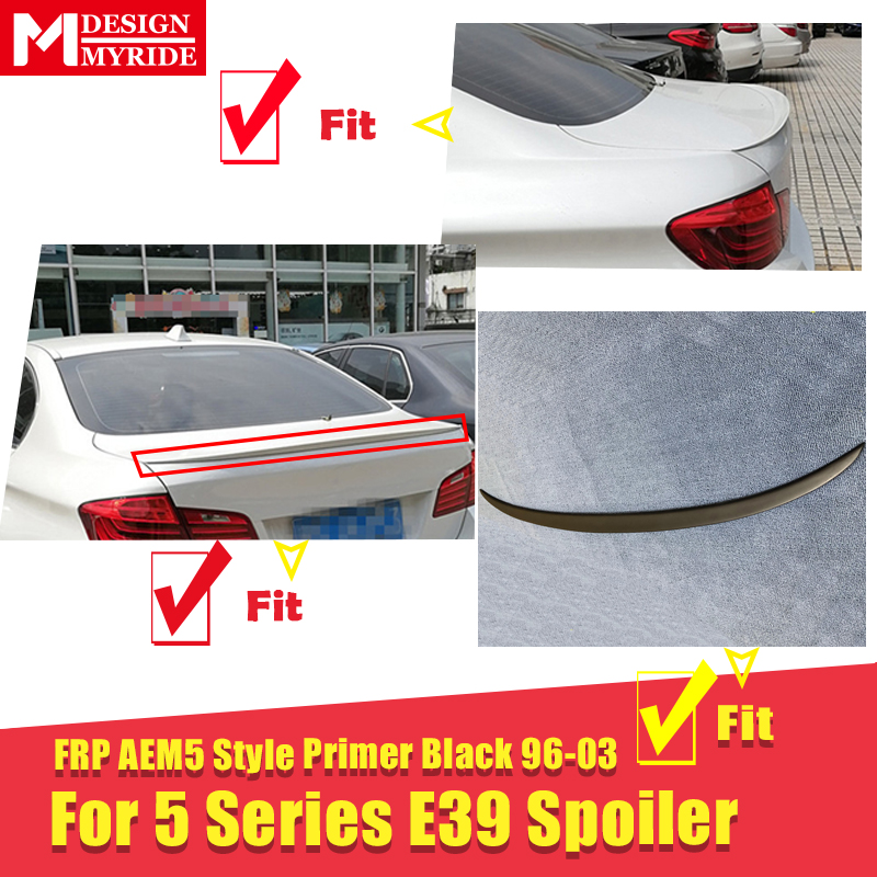 E39 Spoiler FRP Unpainted Tail Wing Primer Black For BMW 5 Series 525i 530i 540i 545i 550i AEM5 Style Rear Trunk Spoiler 1996 03 in Spoilers Wings from Automobiles Motorcycles