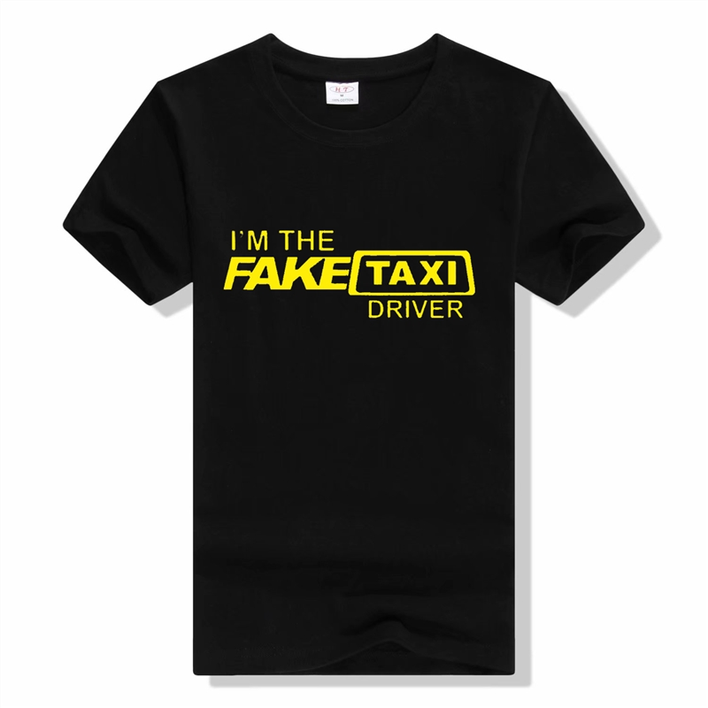 Fake Taxi Tee Shirt Men Letter Print T-Shirt Summer Funny T Shirts I'M The Fake Taxi Driver Male O-Neck Short Ssleeve T Shirt
