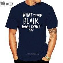 O que blair waldorf faria? Impressão feminina camiseta de algodão casual engraçado t camisa para senhora topo camiseta hipster tumblr femme tshirt