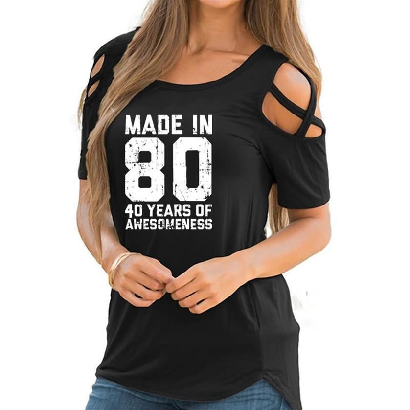 New Fashion Bandage Off Shoulder  40Th Birthday Gifts-Made In 80 Letters Print T-Shirt For Women Tops Women Harajuku Tumblr