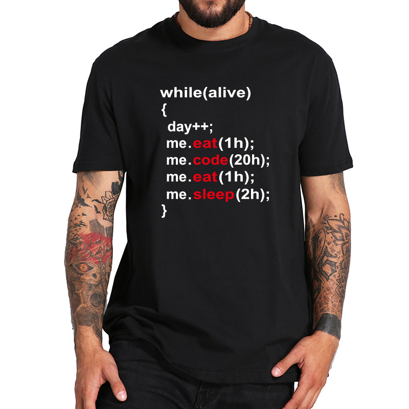 While Alive  Programmer T Shirt Live Eat Code Eat Sleep Simple Letter Design Nerd Coder Tshirt EU Size