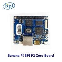 BPI-P2 zero quad core computador de placa única  suporte para iot e smart home