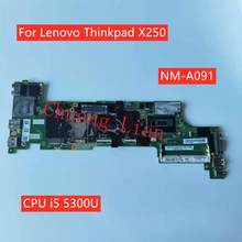 Para lenovo thinkpad x250 notebook placa-mãe NM-A091 com cpu i5 5300u fru 00ht385 00ht386 ddr3 100% totalmente testado