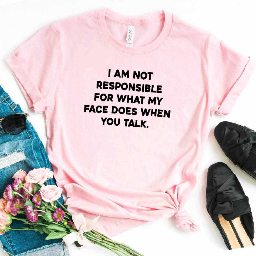 Aku Tidak Bertanggung Jawab Atas Apa Yang Saya Wajah Tidak Kaos Wanita Katun Kasual Lucu T Shirt Untuk Gadis Wanita Top tee 6 Warna DROP Kapal Y-90