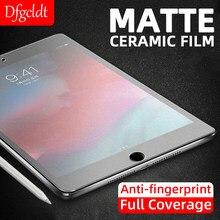 Mat seramik koruyucu Film Apple iPad Pro 11 9.7 hava 4 3 2 1 ekran koruyucu için iPad 10.2 3 4 5 6 Mini 5 4 3 cam değil