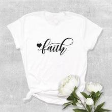 T Shirt Women Tshirt Graphic T Shirts Cotton Slogan T-shirt Fashion Summer Tops Basic T-shirt Faith Print Tee Plus Size XS-XXXL цена 2017