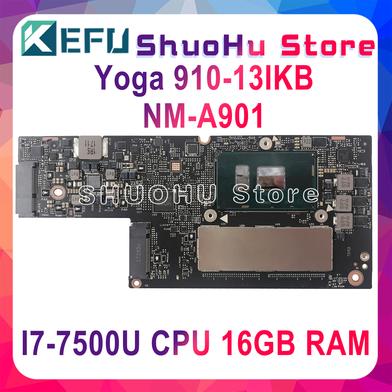 KEFU CYG50 NM-A901 motherboard for Lenovo YOGA 910-13IKB YOGA 910 Laptop Motherboard I7-7500U CPU 16GB RAM original tested image