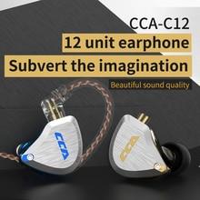 CCA C12 5BA + 1DD מתכת היברידי HiFi בס 12 יחידות באוזן אוזניות צג רעש מבטל אוזניות