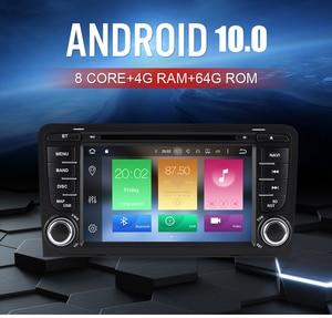 Image 5 - 4G RAM + 64G ROM أندرويد 10.0 مشغل أسطوانات للسيارة راديو مشغل وسائط متعددة لأودي A3 S3 2002 2013 الصوت لتحديد المواقع ستيريو الملاحة الفيديو