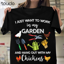 Camiseta eu só quero trabalhar no meu jardim e sair com minhas galinhas