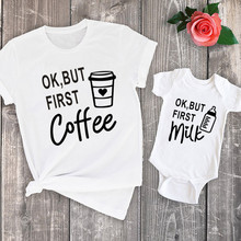 New 2021 Family Look Mother and Daughter Family Matching Clothes Ok But First Coffee and Milk Adult Tshirt and Baby Onesie
