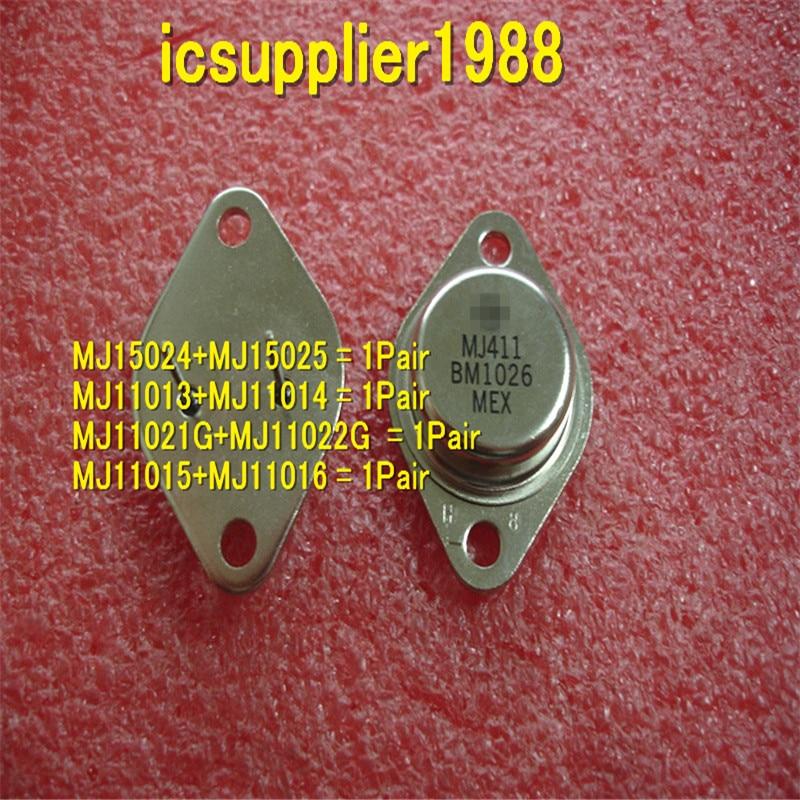 MJ15024+MJ15025, MJ11013+MJ11014 , MJ11021G+MJ11022G , MJ11015+MJ11016, All Are 1pcs+1pcss/Pair