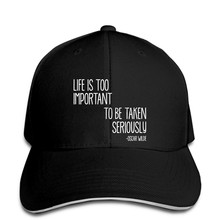 Life Is Too Important To Be Taken Seriously Mens Baseball cap Oscar Wilde Baseball cap Baseball cap Homme.webp hat Peaked(China)