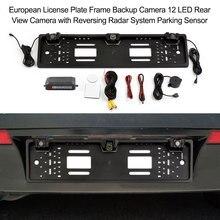 Marco de matrícula europea cámara de copia de seguridad 12 cámara de visión trasera LED con sistema de marcha atrás de Sensor de aparcamiento de coche accesorios