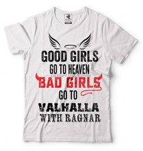 Viking T-shirt Bad Girls go to Valhalla with Ragnar Funny Vikings Odin Valhalla(China)