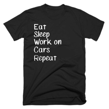 Work on Cars Shirt - Working TV Gifts Auto Mechanic Gift Ideas Eat Sleep Repeat Tee