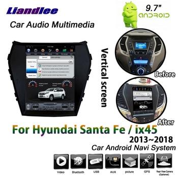 For Hyundai Santa Fe/IX45 2013~2016 2017 2018 Android Radio Car Vertical Screen Mirror link GPS Navigation Multimedia System