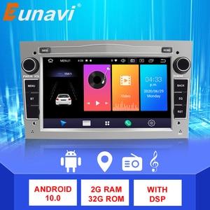 Eunavi Opel 2 Din Android 10 Car Multimedia Player for opel Vauxhall Astra H G J Vectra Antara Zafira Corsa Vivaro Meriva Veda