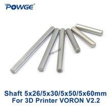 POWGE Сталь стержень линейный вал молоть плоские круглые Длина 26/30/50/60 мм Диаметр 5 мм VORON V2.2 комплект цилиндра хромированный вкладыш оси