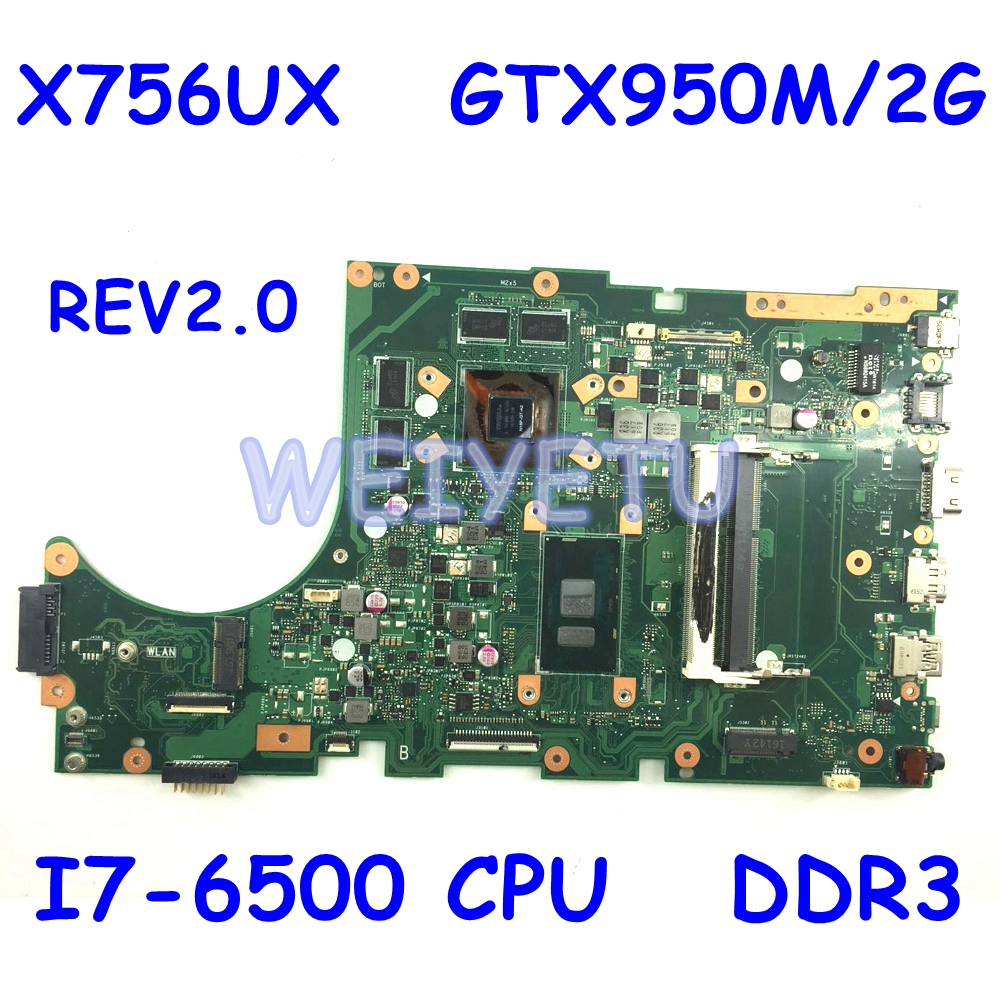 X756UX Motherboard I7-6500 CPU For ASUS X756UX X756 X756UXK X756U X756UV X756UJ X756UB Laptop Mainboard REV 2.0 DDR3 Test Ok