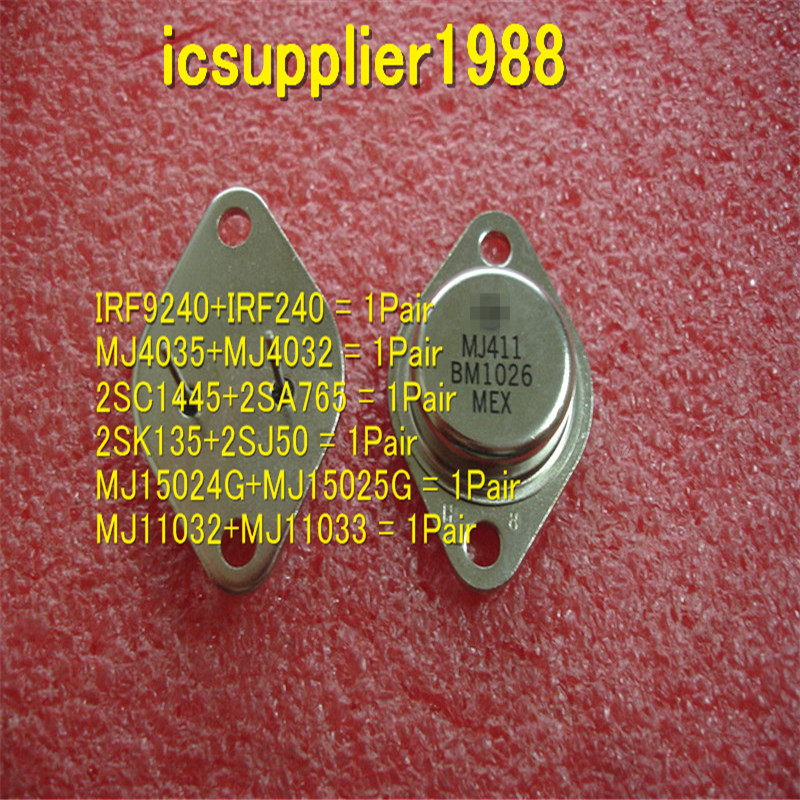 IRF9240+IRF240, MJ4035+MJ4032, 2SC1445+2SA765, 2SK135+2SJ50, MJ15024G+MJ15025G , MJ11032+MJ11033, All Are 1pcs+1pcs/Pair