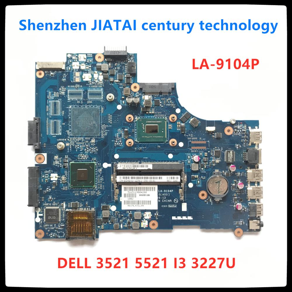 VAW11 LA-9104P For DELL Inspiron 15 3521 5521 Laptop Motherboard LA-9104P SR0XF I3-3227CPU CN-00FTK8 Original 100% Test Ok