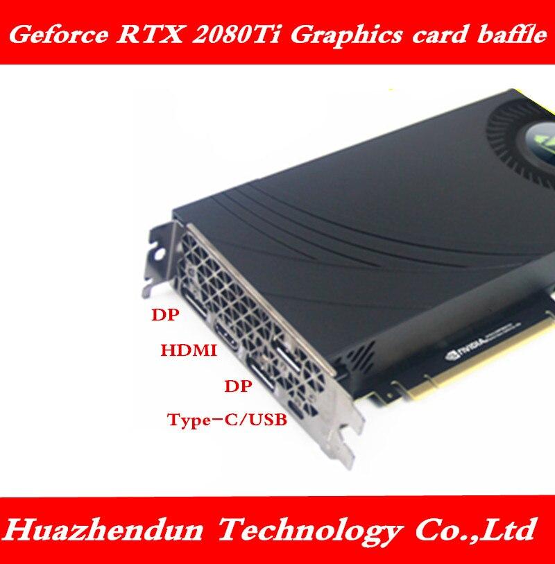 Apropriado para msi geforce rtx 2080ti placa gráfica rtx 2080 defletor dp + hdmi + dp + tipo-c + dp interface 10pcs frete grátis