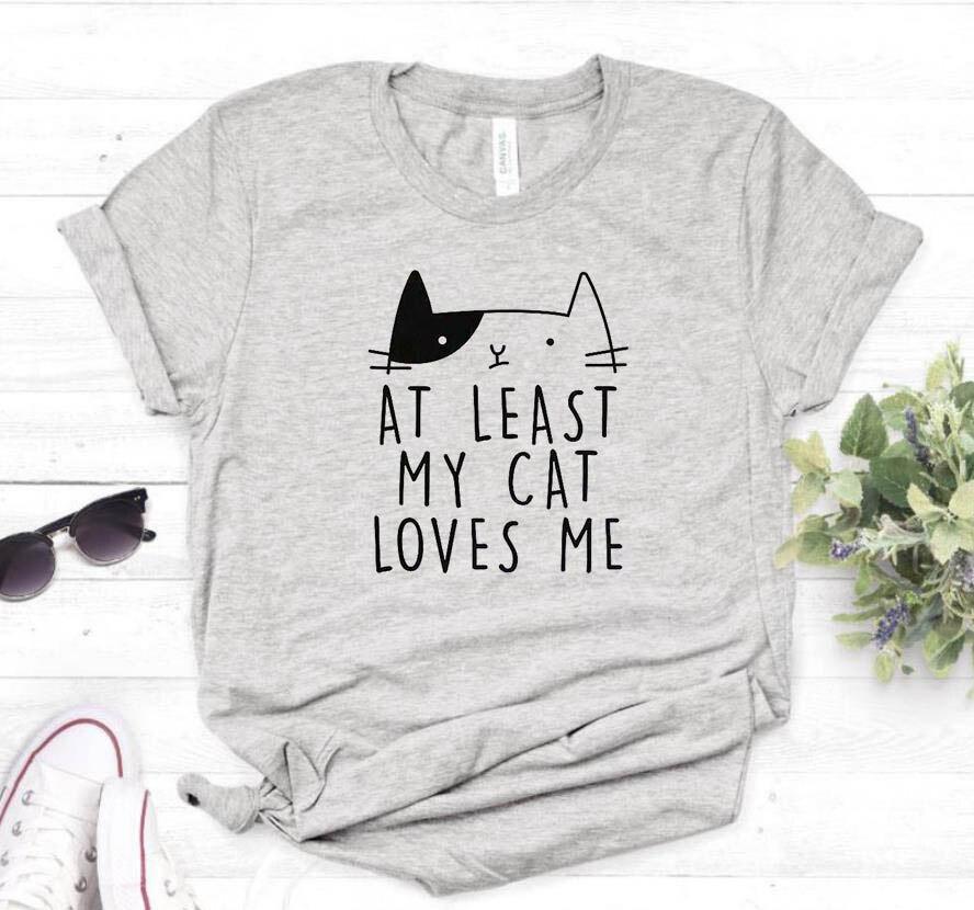 Al menos mi gato Me ama camiseta de las mujeres de impresión Casual algodón Hipster divertida camiseta para dama camiseta Superior 6 colores Drop Ship BA-24