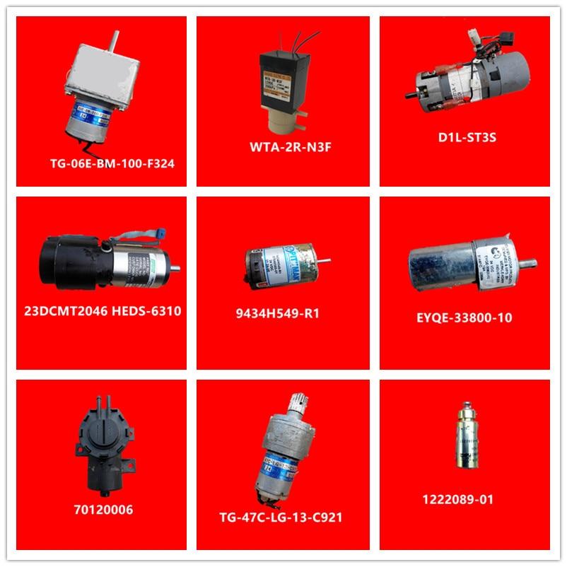 TG-06E-BM-100-F324|WTA-2R-N3F|D1L-ST3S|23DCMT2046 HEDS-6310|9434H549-R1|EYQE-33800-10|70120006|TG-47C-LG-13-C921|1222089-01 Used