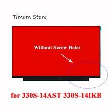 Laptop-Screen Screw-Hole Ideapad 30pin Lenovo 1920--1080 for 330S-14AST 81F8 330s-14ikb-model/81jm/81f4/14.0