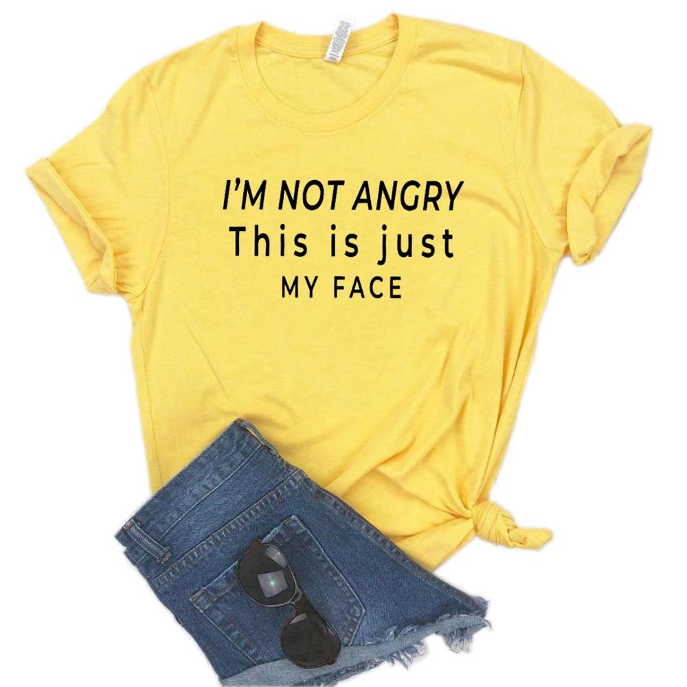 I'm Not Angry This Is Just My Face Letter Print T Shirt Women Short Sleeve O Neck Loose Tshirt 2020 Summer Women Tee Shirt Tops