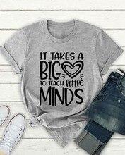 It takes a big heart to teach little minds t-shirt women fashion slogan cotton grunge tumblr teacher days tee goth top t shirt
