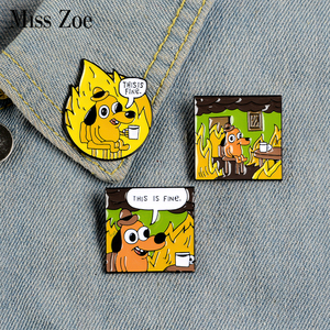 THIS IS FINE Enamel Pins Custom Cartoon Dog Brooches Lapel Pin Shirt Bag Funny Animal Badge Jewelry Gift Fans Friends(China)