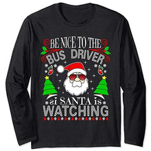 Be nice to the bus driver is santa is watching Letter Print T Shirt Women long S
