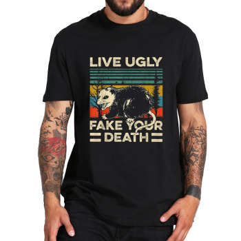 Live Ugly Fake Your Death T Shirt  Just Like A Possum Retro Tshirt EU Size Breathable 100% Cotton Tops Tee - discount item  20% OFF Tops & Tees