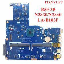Brandnew ziwb0/b1/e0 rev: 1.0 LA-B102P mainboard para lenovo B50-30 computador portátil placa-mãe com n2830 n2840 cpu pc3l totalmente testado