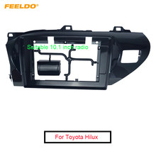 "FEELDO Car Audio Radio 10.1"" 2 Din Fascia Frame Adapter for Toyota Hilux 2018(LHD) CD/DVD Player Stereo Panel Dash Trim Kit(China)"