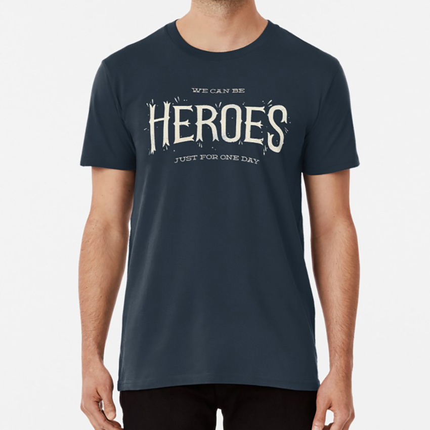 Heroes T shirt heroes bowie music type typography lyrics lettering david bowie song sing image