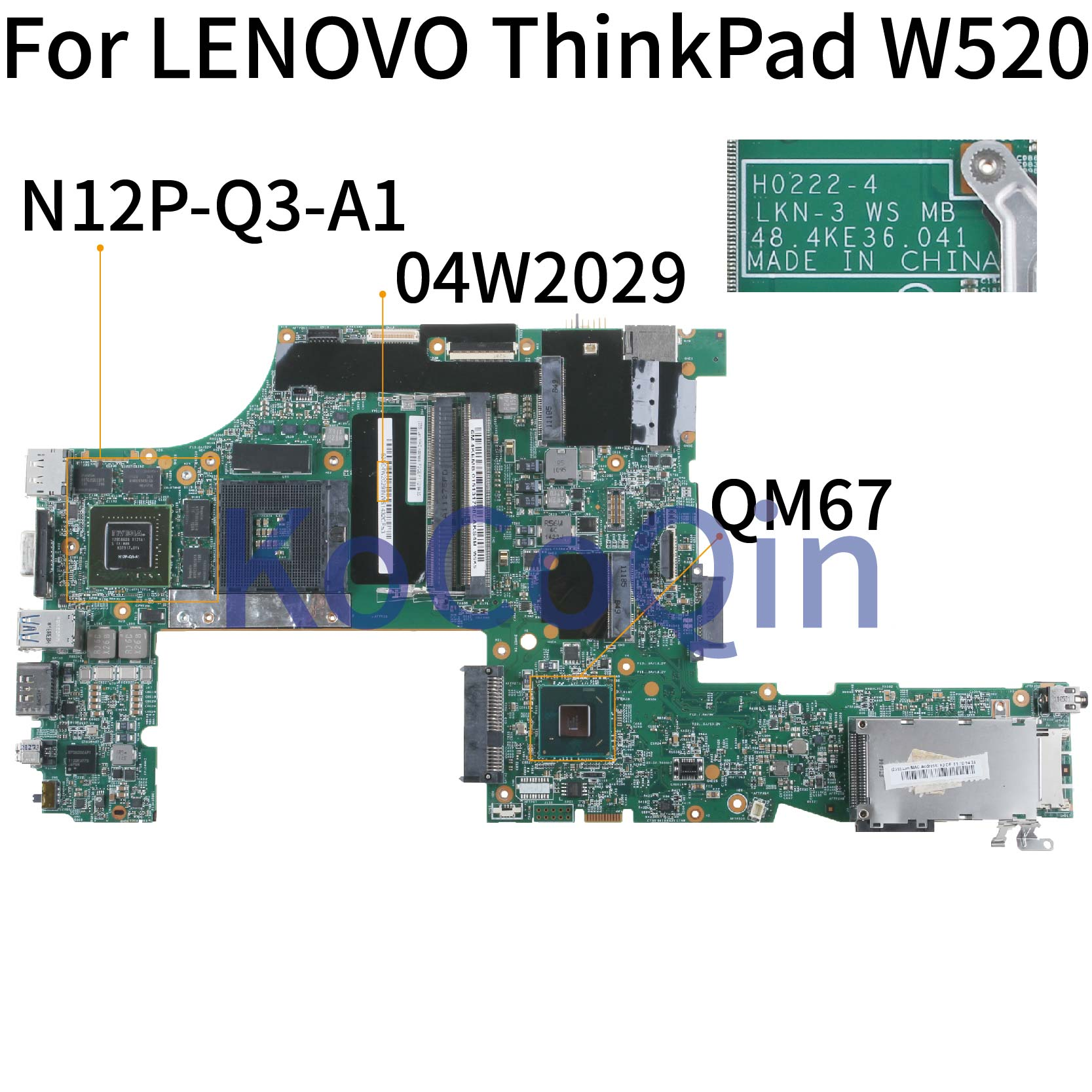 KoCoQin Laptop Motherboard For LENOVO ThinkPad W520 Q2000M Mainboard 04W2029 H0222-4 LKN-3 48.4KE36.041 QM67 N12P-Q3-A1