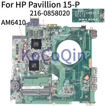 KoCoQin Laptop motherboard For HP Pavillion 15-P 15 Inch Core A8 AM6410 216-0858020 2GB Mainboard DAY22AMB6E0