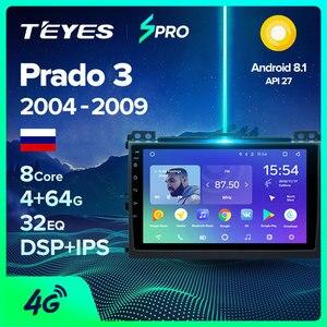 TEYES SPRO Car Radio Multimedia no 2 din android 8,1 8.1 Video Player Navigation GPS For Toyota LAND CRUISER Prado 120 2003-2009(China)
