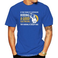 Casual Electrician - It's Expensive Hiring An Electrici T Shirt Men Letter Adult Tee Shirt 2020 Clothing