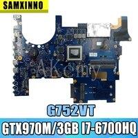 For ASUS ROG G752V G752VT G752VY G752VL Laotop Mainboard G752VT Motherboard W/ GTX970M/3GB I7 6700HQ