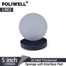 POLIWELL 5 Inç 125 mm Kalınlaşmış Yumuşak Sünger Arayüz Pedi cırt cırt Zımpara Diski Destek Tampon Pedleri (20MM kalın)