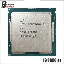 Processeur Intel Core i9-9900 ES, 8 cœurs, 16 threads, 2,6 GHz, QQBZ, 65 W, L2=2 Mo, L3=16 Mo, LGA 1151
